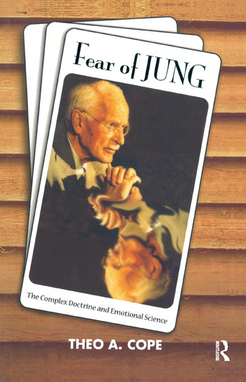 Fear of Jung The Complex Doctrine and Emotional Science book cover