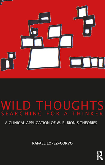 Wild Thoughts Searching for a Thinker A Clinical Application of W.R. Bion's Theories book cover