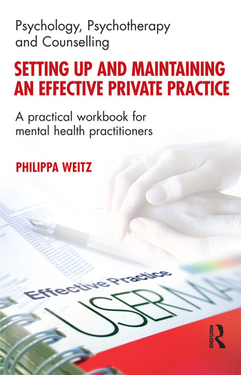 Setting Up and Maintaining an Effective Private Practice A Practical Workbook for Mental Health Practitioners book cover