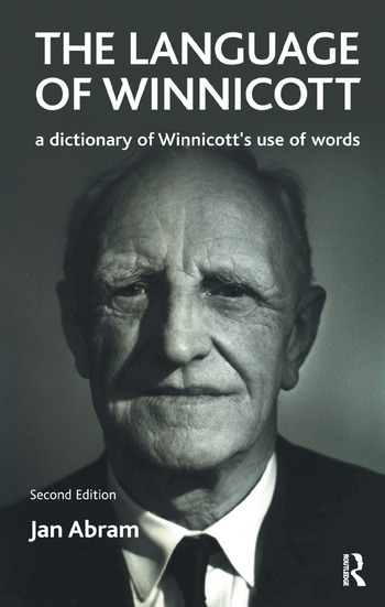 The Language of Winnicott A Dictionary of Winnicott's Use of Words book cover