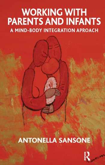 Working with Parents and Infants A Mind-Body Integration Approach book cover