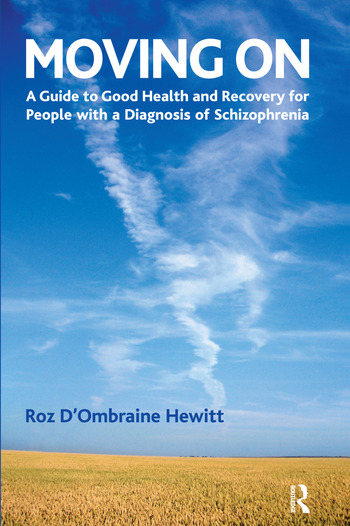 Moving On A Guide to Good Health and Recovery for People with a Diagnosis of Schizophrenia book cover