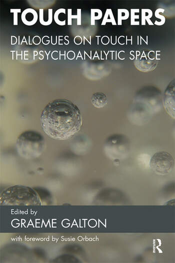 Touch Papers Dialogues on Touch in the Psychoanalytic Space book cover