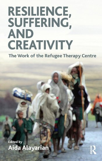 Resilience, Suffering and Creativity The Work of the Refugee Therapy Centre book cover