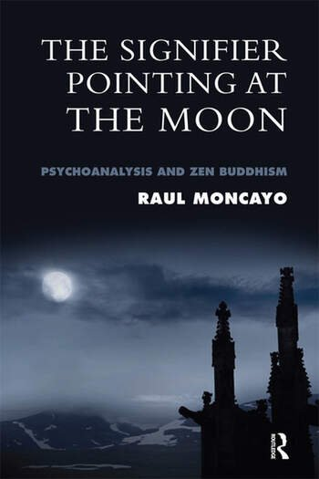 The Signifier Pointing at the Moon Psychoanalysis and Zen Buddhism book cover