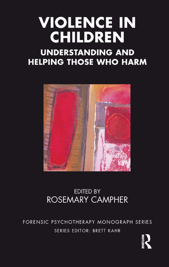 Violence in Children Understanding and Helping Those Who Harm book cover