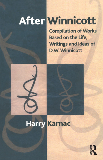 After Winnicott Compilation of Works Based on the Life, Writings and Ideas of D.W. Winnicott book cover