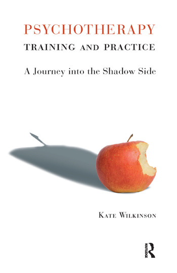 Psychotherapy Training and Practice A Journey into the Shadow Side book cover