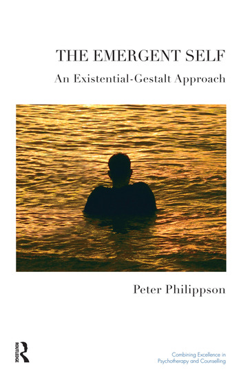 The Emergent Self An Existential-Gestalt Approach book cover