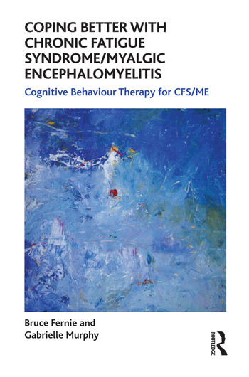 Coping Better With Chronic Fatigue Syndrome/Myalgic Encephalomyelitis Cognitive Behaviour Therapy for CFS/ME book cover
