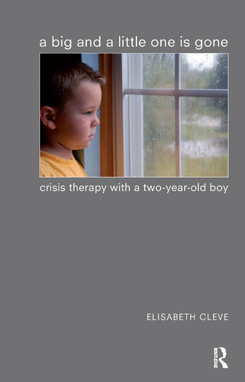 A Big and a Little One is Gone Crisis Therapy with a Two-year-old Boy book cover