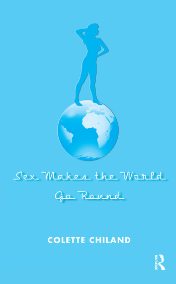 Sex Makes the World Go Round book cover