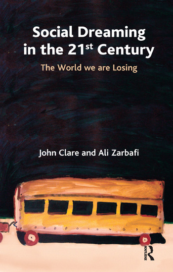 Social Dreaming in the 21st Century The World We Are Losing book cover