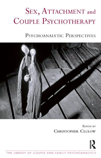 Sex, Attachment and Couple Psychotherapy Psychoanalytic Perspectives book cover