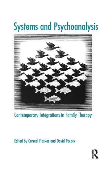 Systems and Psychoanalysis Contemporary Integrations in Family Therapy book cover