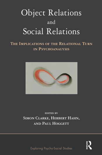 Object Relations and Social Relations The Implications of the Relational Turn in Psychoanalysis book cover