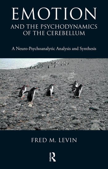 Emotion and the Psychodynamics of the Cerebellum A Neuro-Psychoanalytic Analysis and Synthesis book cover