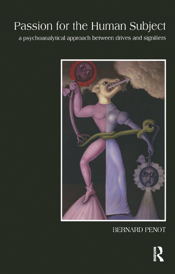 Passion for the Human Subject A Psychoanalytical Approach Between Drives and Signifiers book cover