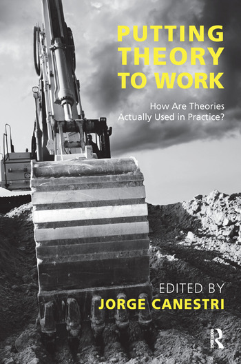 Putting Theory to Work How are Theories Actually Used in Practice? book cover