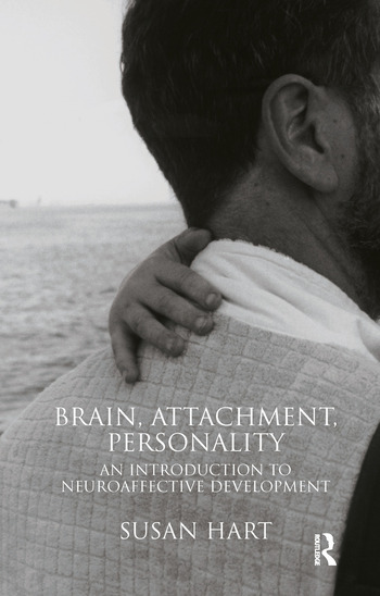 Brain, Attachment, Personality An Introduction to Neuroaffective Development book cover