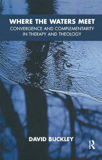 Where the Waters Meet Convergence and Complementarity in Therapy and Theology book cover