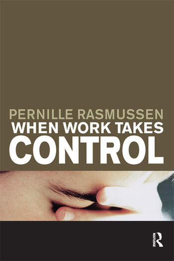 When Work Takes Control The Psychology and Effects of Work Addiction book cover