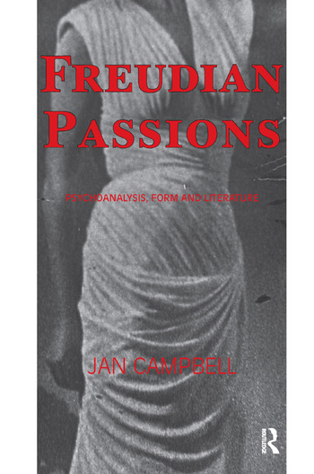 Freudian Passions Psychoanalysis, Form and Literature book cover