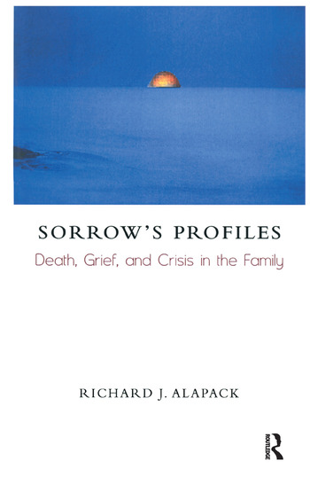 Sorrow's Profiles Death, Grief, and Crisis in the Family book cover