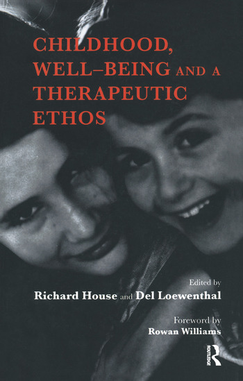 Childhood, Well-Being and a Therapeutic Ethos book cover