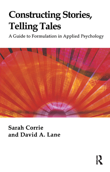 Constructing Stories, Telling Tales A Guide to Formulation in Applied Psychology book cover