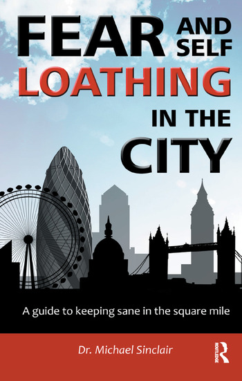 Fear and Self-Loathing in the City A Guide to Keeping Sane in the Square Mile book cover