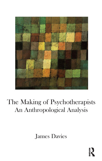 The Making of Psychotherapists An Anthropological Analysis book cover