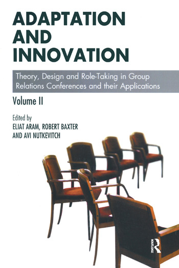 Adaptation and Innovation Theory, Design and Role-Taking in Group Relations Conferences and their Applications book cover