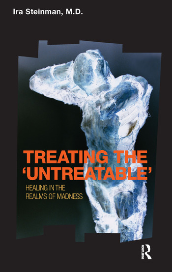 Treating the 'Untreatable' Healing in the Realms of Madness book cover