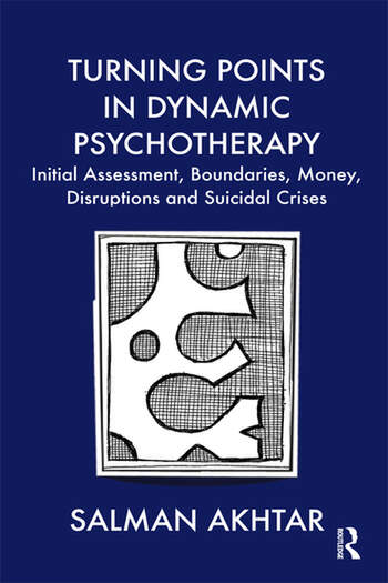 Turning Points in Dynamic Psychotherapy Initial Assessment, Boundaries, Money, Disruptions and Suicidal Crises book cover