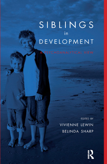 Siblings in Development A Psychoanalytic View book cover