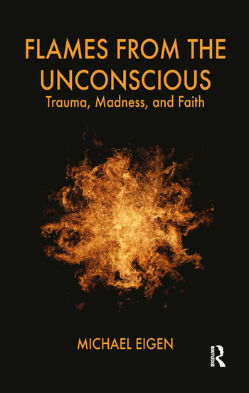 Flames from the Unconscious Trauma, Madness, and Faith book cover