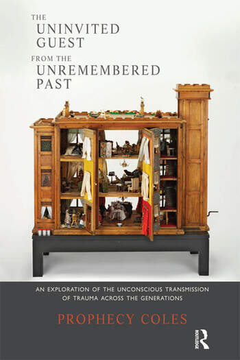 The Uninvited Guest from the Unremembered Past An Exploration of the Unconscious Transmission of Trauma Across the Generations book cover