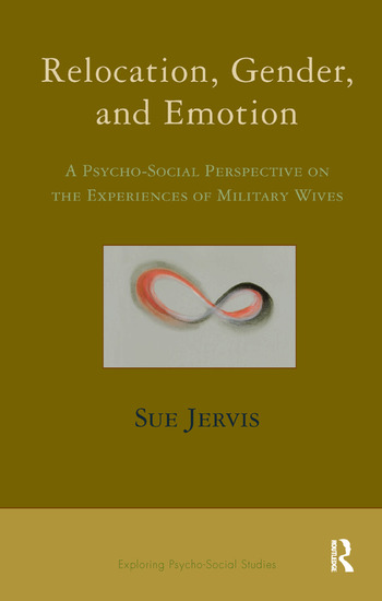 Relocation, Gender and Emotion A Psycho-Social Perspective on the Experiences of Military Wives book cover