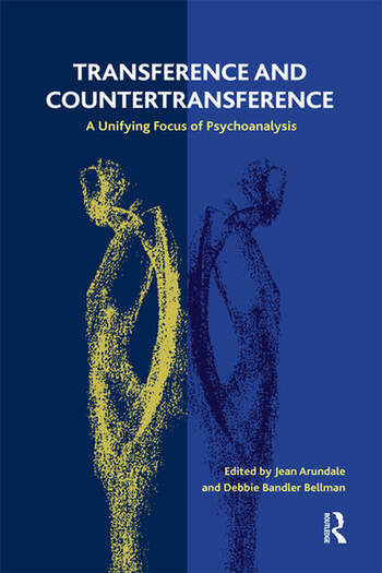 Transference and Countertransference A Unifying Focus of Psychoanalysis book cover