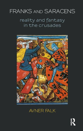 Franks and Saracens Reality and Fantasy in the Crusades book cover