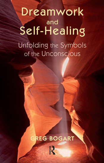 Dreamwork and Self-Healing Unfolding the Symbols of the Unconscious book cover