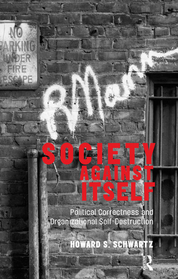 Society Against Itself Political Correctness and Organizational Self-Destruction book cover