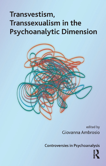 Transvestism, Transsexualism in the Psychoanalytic Dimension book cover