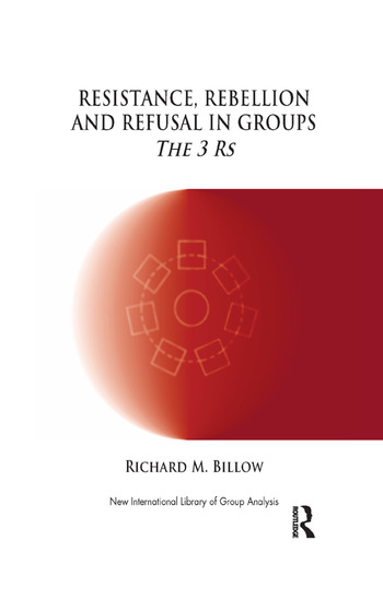 Resistance, Rebellion and Refusal in Groups The 3 Rs book cover