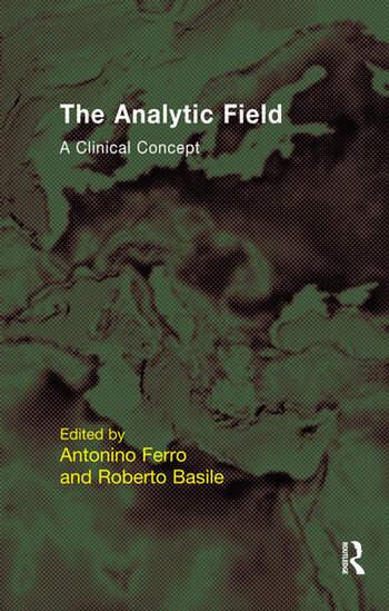 The Analytic Field A Clinical Concept book cover