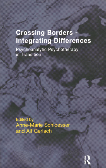 Crossing Borders - Integrating Differences Psychoanalytic Psychotherapy in Transition book cover