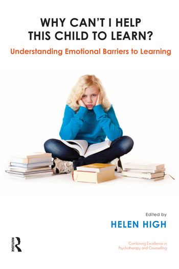 Why Can't I Help this Child to Learn? Understanding Emotional Barriers to Learning book cover
