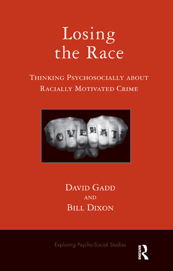 Losing the Race Thinking Psychosocially about Racially Motivated Crime book cover