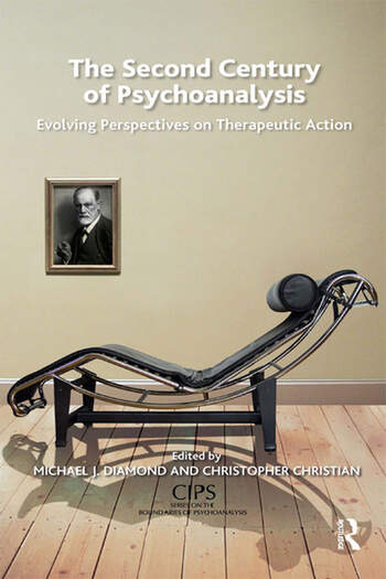 The Second Century of Psychoanalysis Evolving Perspectives on Therapeutic Action book cover